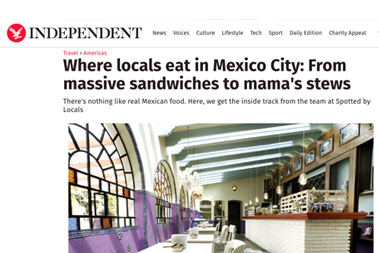 Independent, Where locals eat in Mexico City: From massive sandwiches to mama's stews